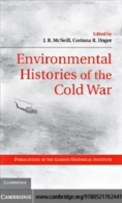 (ebook) Environmental Histories of the Cold War