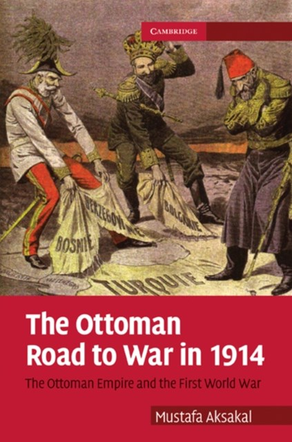 Ottoman Road to War in 1914