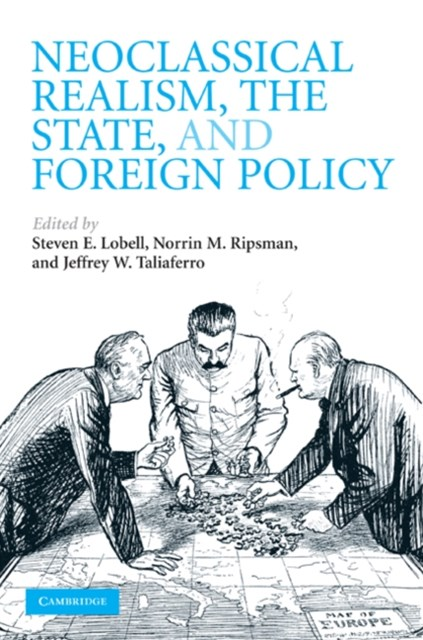 (ebook) Neoclassical Realism, the State, and Foreign Policy