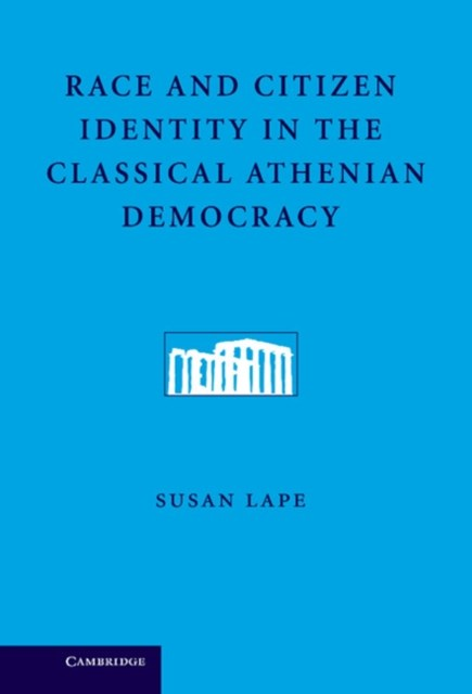 (ebook) Race and Citizen Identity in the Classical Athenian Democracy
