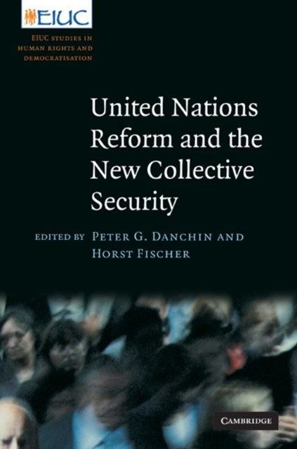 United Nations Reform and the New Collective Security