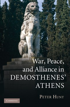 War, Peace, and Alliance in Demosthenes