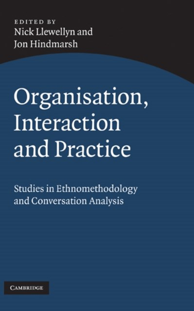 Organisation, Interaction and Practice