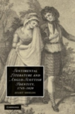 (ebook) Sentimental Literature and Anglo-Scottish Identity, 1745-1820