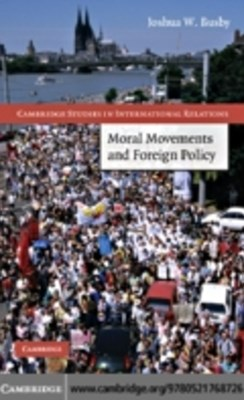 (ebook) Moral Movements and Foreign Policy