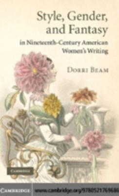 Style, Gender, and Fantasy in Nineteenth-Century American Women's Writing
