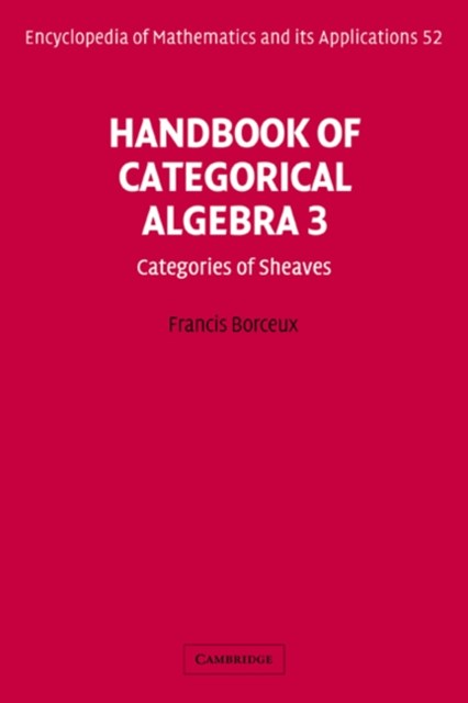 Handbook of Categorical Algebra: Volume 3, Sheaf Theory