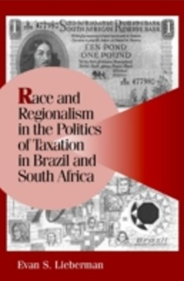 (ebook) Race and Regionalism in the Politics of Taxation in Brazil and South Africa