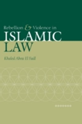 (ebook) Rebellion and Violence in Islamic Law