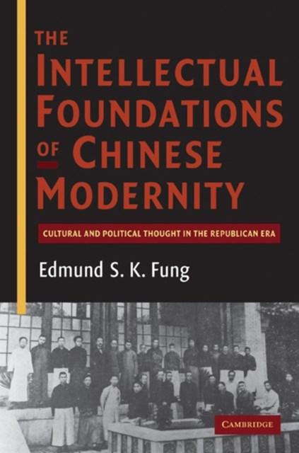 Intellectual Foundations of Chinese Modernity