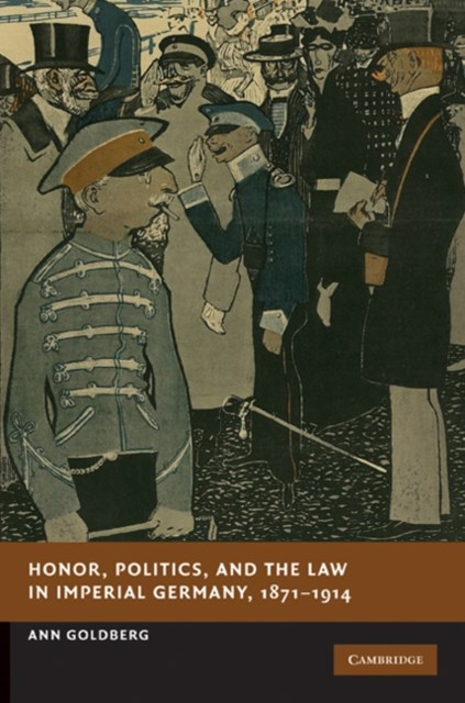 (ebook) Honor, Politics, and the Law in Imperial Germany, 1871-1914