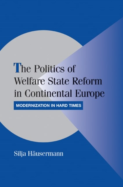 Politics of Welfare State Reform in Continental Europe