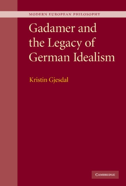 (ebook) Gadamer and the Legacy of German Idealism