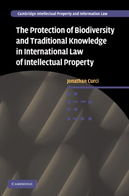 (ebook) Protection of Biodiversity and Traditional Knowledge in International Law of Intellectual Property
