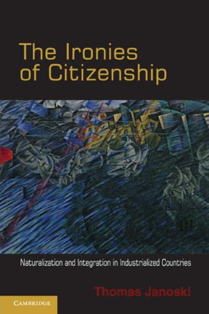 Ironies of Citizenship