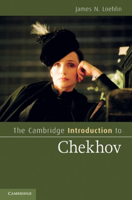 Cambridge Introduction to Chekhov