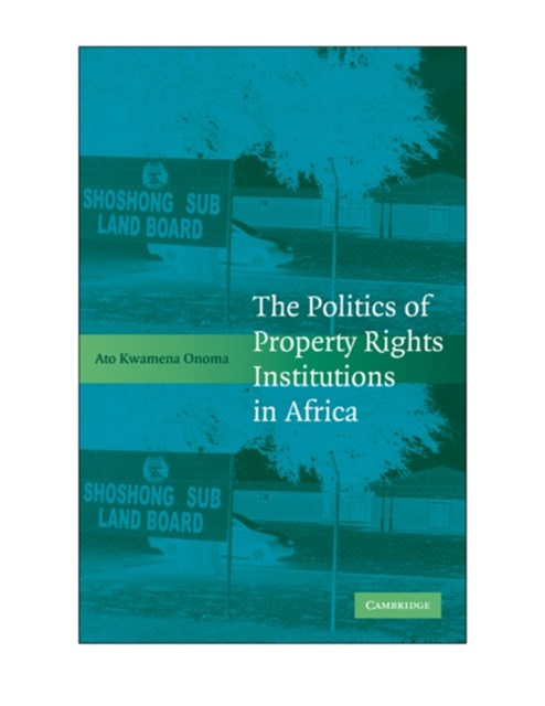 Politics of Property Rights Institutions in Africa