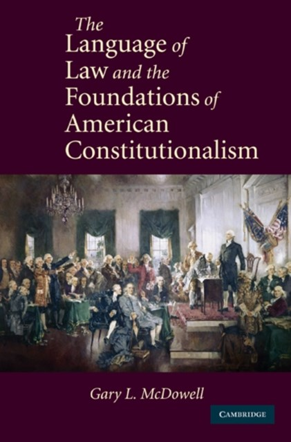 Language of Law and the Foundations of American Constitutionalism