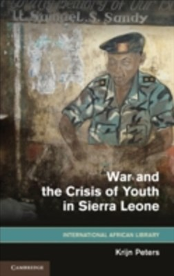 (ebook) War and the Crisis of Youth in Sierra Leone