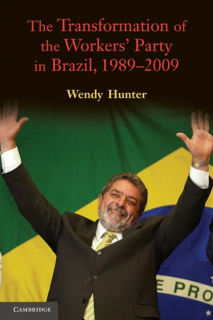Transformation of the Workers' Party in Brazil, 1989-2009