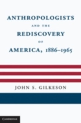 (ebook) Anthropologists and the Rediscovery of America, 1886-1965