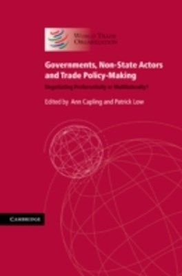 (ebook) Governments, Non-State Actors and Trade Policy-Making