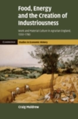Food, Energy and the Creation of Industriousness