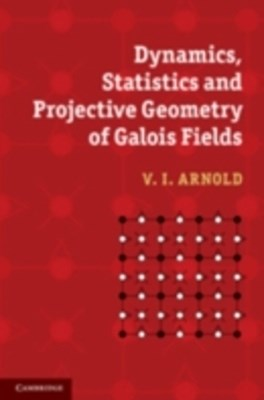 (ebook) Dynamics, Statistics and Projective Geometry of Galois Fields