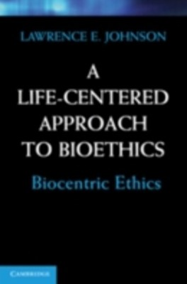 Life-Centered Approach to Bioethics