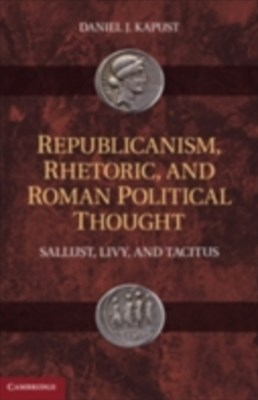 (ebook) Republicanism, Rhetoric, and Roman Political Thought
