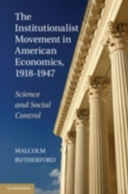 Institutionalist Movement in American Economics, 1918-1947