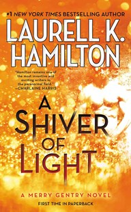A Shiver of Light by Laurell K. Hamilton (9780515155488) - PaperBack - Fantasy