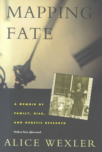Mapping Fate - A Memoir of Family, Risk, and Genetic Research