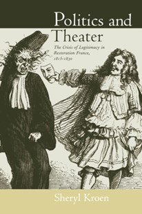 Politics and Theater by Sheryl Kroen (9780520222144) - HardCover - History European
