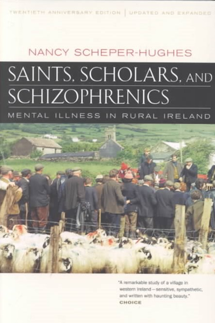 Saints, Scholars and Schizophrenics