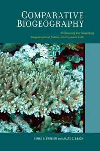 Comparative Biogeography by Lynne R. Parenti, Malte C. Ebach (9780520259454) - HardCover - Business & Finance Ecommerce