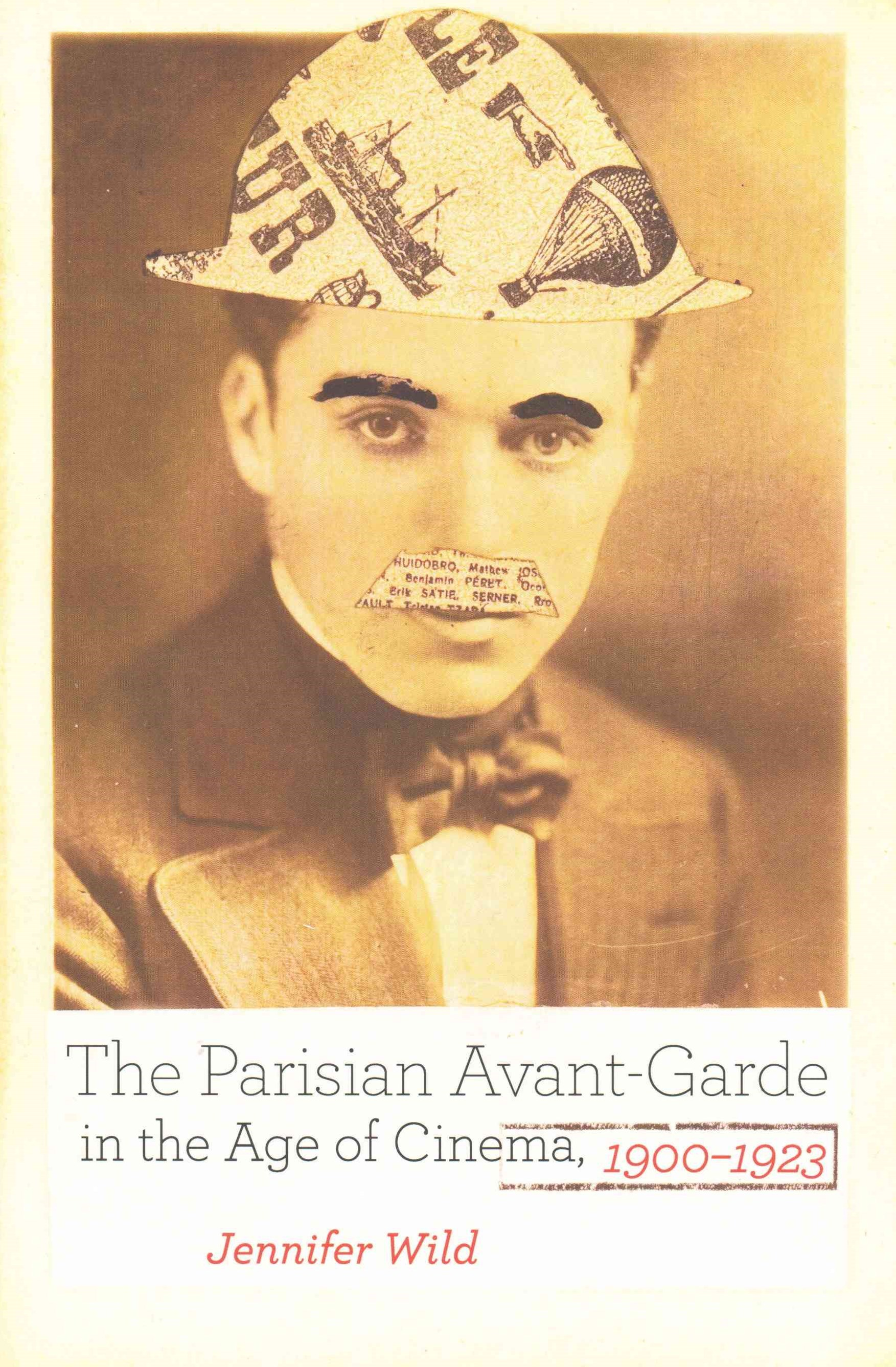 Parisian Avant-Garde in the Age of Cinema, 1900-1923