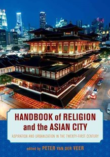 Handbook of Religion and the Asian City by Peter van der Veer (9780520281226) - HardCover - Politics Political Issues