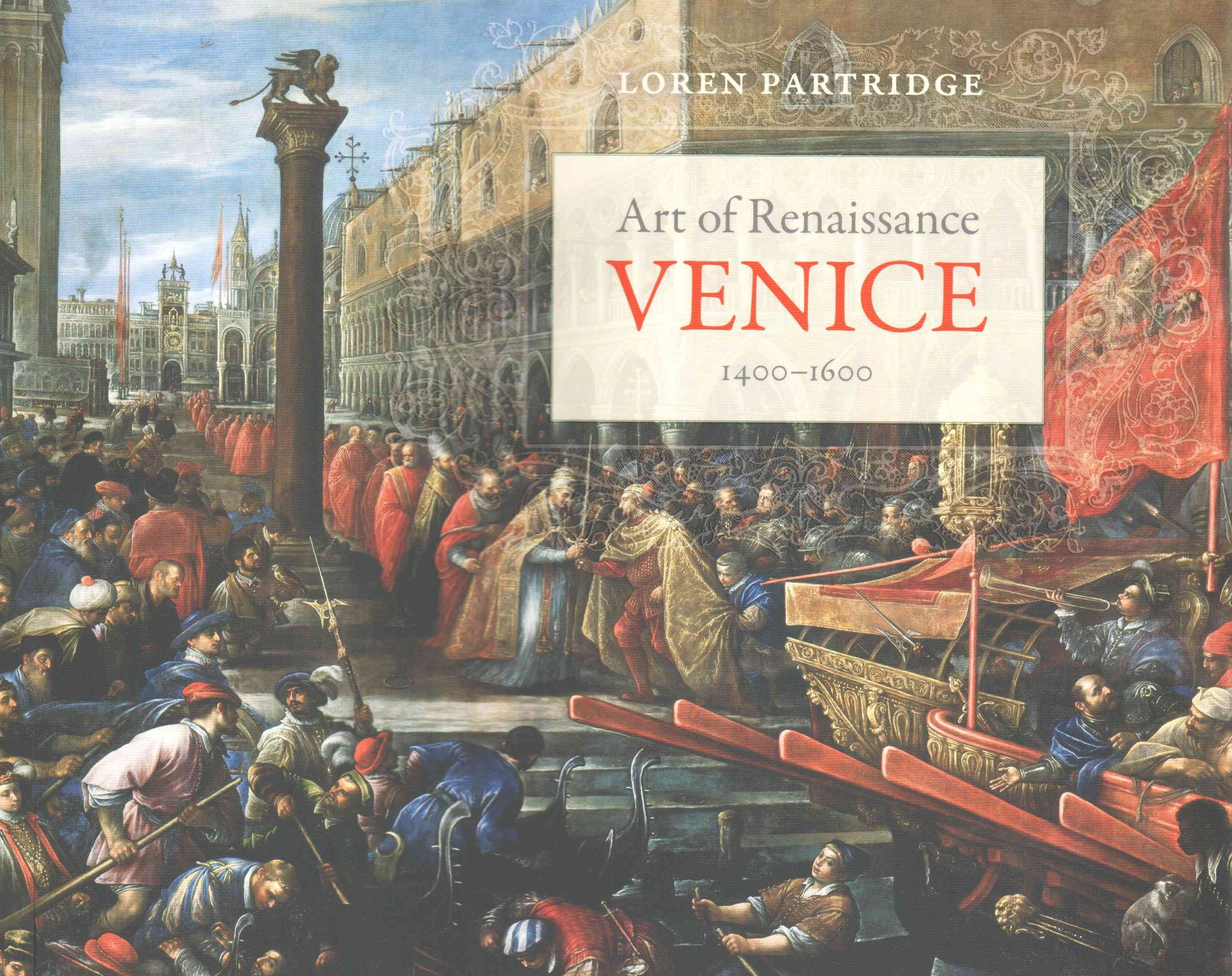 Art of Renaissance Venice, 1400--1600