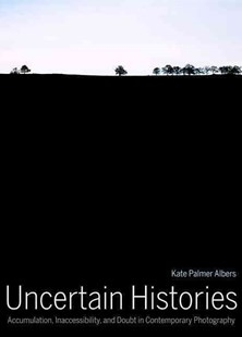 Uncertain Histories by Kate Palmer Albers (9780520285279) - HardCover - Art & Architecture Art History