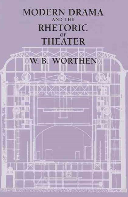 Modern Drama and the Rhetoric of Theater