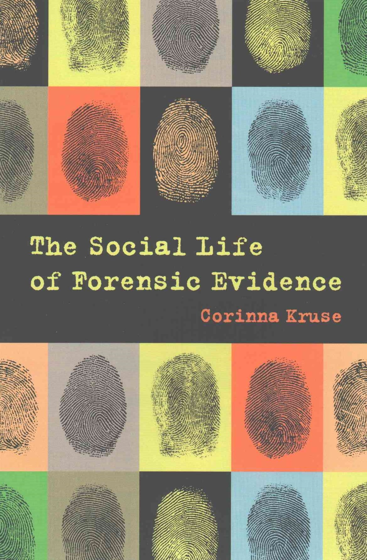 Social Life of Forensic Evidence