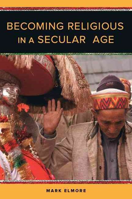 Becoming Religious in a Secular Age