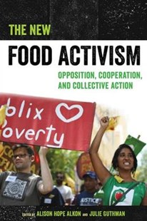 New Food Activism by Alison Alkon, Julie Guthman (9780520292147) - PaperBack - Science & Technology Environment
