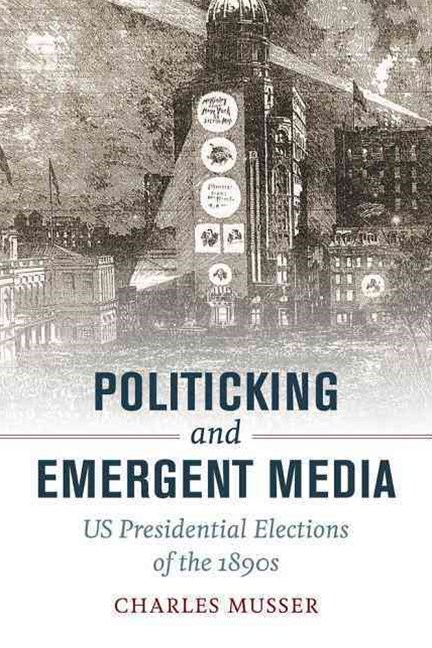 Politicking and Emergent Media