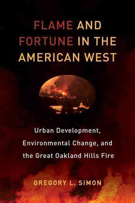 Flame and Fortune in the American West