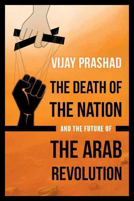Death of the Nation and the Future of the Arab Revolution