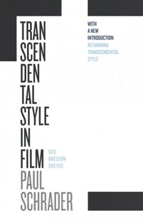 Transcendental Style in Film by Paul Schrader (9780520296817) - PaperBack - Entertainment Entertainment Guides