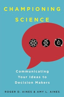 Championing Science by Roger D. Aines, Amy L. Aines (9780520298095) - PaperBack - Science & Technology