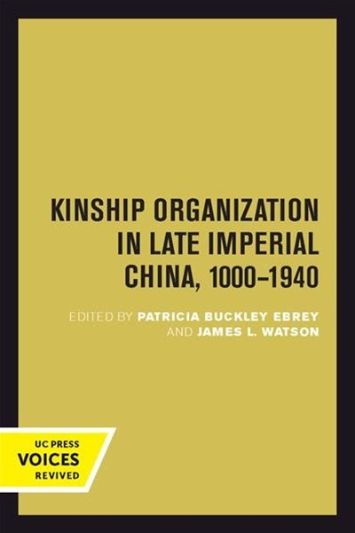 Kinship Organization in Late Imperial China, 1000-1940